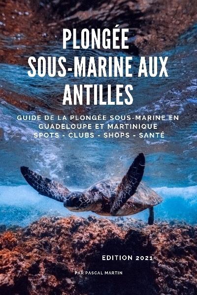 Guide plongée Antilles